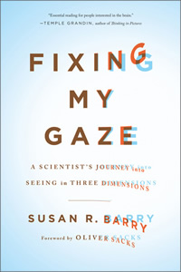Fixing my gaze bu Doctor Susan Barry